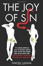 The Joy of Sin: The Psychology of the Seven Deadly Sins By Simon Laham