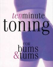 10 Minute Toning for Bums and Tums, , 1405463589, Very Good Book