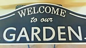 "ALL METAL ""WELCOME TO OUR GARDEN"" DISPLAY SIGN"