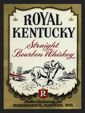 Royal Kentucky Straight Bourbon whiskey ad reproduction steel sign bar decor