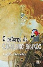 O Retorno Do Cavaleiro Branco by Lucas Giacobbo (2012, Paperback)