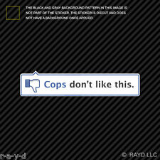 "7"" Cops Don't Like This Sticker Decal Self Adhesive Vinyl"