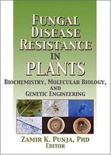 Fungal Disease Resistance in Plants: Biochemistry, Molecular Biology, and Geneti