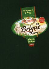 Etiquette de Fromage   Président La Brique de Chèvre Poitou  No 228