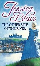 JESSICA BLAIR __ THE OTHER SIDE OF THE RIVER __ BRAND NEW __ FREEPOST UK