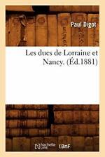 Les ducs de Lorraine et Nancy . (Ed.1881). AUTEUR 9782012693906 Free Shipping.#
