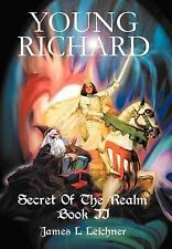 Young Richard : Secret of the Realm Book II by James Leichner (2004, Hardcover)