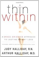 Thin Within: A Grace-Oriented Approach to Lasting Weight Loss by Judy Halliday,