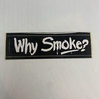 Vintage Anti-Smoking Sticker - 'Why Smoke?' - Retro Design
