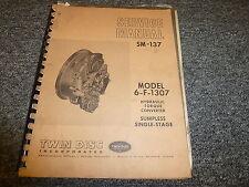 Twin Disc 6F1307 Hydraulic Torque Converter Shop Service Repair Manual SM137