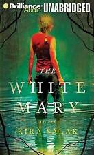 The White Mary (Brilliance Audio on Compact Disc) by Salak, Kira
