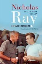 Nicholas Ray: An American Journey by Eisenschitz, Bernard