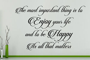The Most Important Thing To Enjoy Life Be Happy Wall Art Decal Sticker Picture