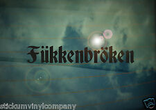 Fukkenbroken Car Sticker/Decal *VW*Dubs*German*Volkswagen*VAG*Euro*VDUB*DubLuv*