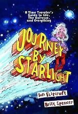 Journey By Starlight: A Time Traveler's Guide to Life, the Universe, and