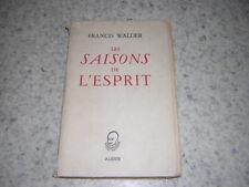1955.saisons de l'esprit / Francis Walder.SP + envoi autographe