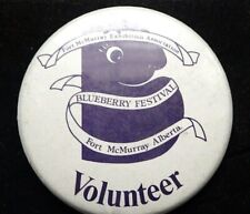 Blueberry Festival Fort McMurray Alberta Volunteer Button / Pin