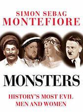 Monsters: History's most evil men and women by Simon Sebag Montefiore (Hardback)