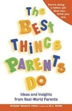 New, The Best Things Parents Do: Ideas & Insights from Real-World Parents, Susan