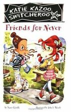 Katie Kazoo, Switcheroo: Friends for Never 14 by Nancy Krulik (2004, Paperback)