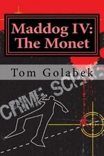 A Mike Murdock Mystery: Maddog IV: the Monet : NYC's Most Violent Private...