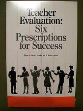Teacher Evaluation: Six Prescriptions for Success by Sarah J. Stanley (1988, PB)