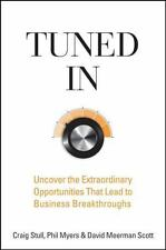 Tuned In: Uncover the Extraordinary Opportunities That Lead to Business Breakthr