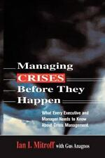 Managing Crises Before They Happen: What Every Executive And Manager Needs to