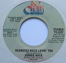 "RONNIE MACK - Rednecks Need Lovin' Too - Ex Con 7"" Single 20th Century TC-2127"