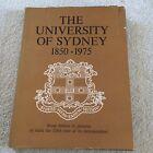 THE UNIVERSITY OF SYDNEY. 1850-1975. HARDCOVER WJACKET. 0909798389