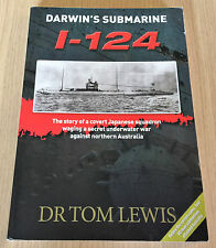 Tom Lewis - DARWIN'S SUBMARINE - I-124 - Japanese Squadron Attack on NT - WWII