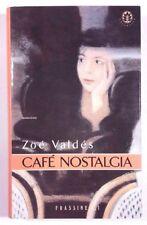CAFÉ NOSTALGIA  Zoé Valdés FRASSINELLI 2000 Prima edizione