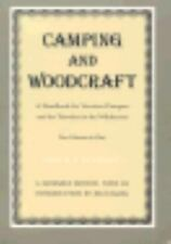 Camping and Woodcraft : A Handbook for Vacation Campers and for Travelers in...