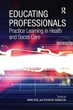 NEW - Educating Professionals: Practice Learning in Health and Social Care