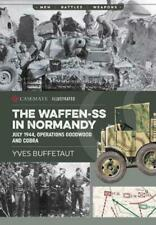 The Waffen-Ss in Normandy 1944 Operations Goodwood and Cobra