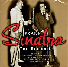 Frank Sinatra - Too Romantic (2006) Nostalgic Frank from the early years. NEW CD