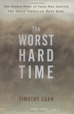 The Worst Hard Time : History of the Dust Bowl by Timothy Egan VG+
