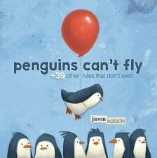 Penguins Can't Fly: +39 Other Rules That Don't Exist-ExLibrary