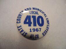 Pin Back California 1967 Local 410 State County AFL CIO Union Labor Button Badge
