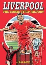 LIVERPOOL The Comic Strip History by Bob Bond : WH2 R6D HB155 : NEW BOOK