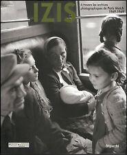 IZIS à travers les archives photographiques de Paris Match. Filipacchi, 2007. EO