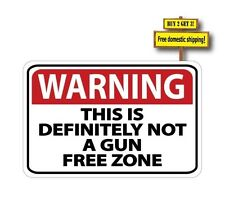 This Is Definitely Not A Gun Free Zone Sticker/decal 3x4.5 Warning NRA p39