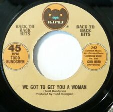 TODD RUNDGREN:  WE GOT TO GET YOU A WOMAN / I SAW THE LIGHT:  NEAR MINT SINGLE