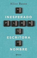 El Inesperado Plan de la Escritora Sin Nombre by Alice Basso (2016, Paperback)
