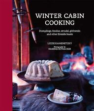 Winter Cabin Cooking: Dumplings, fondue, gluhwein and other fireside feasts, Kam