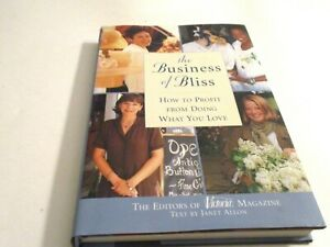 The Business of Bliss : How to Profit from Doing What You Love , Hardcover) DJ