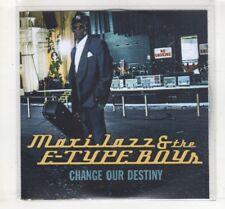 (HM200) Maxi Jazz & The E-Type Boys, Change Our Destiny - DJ CD