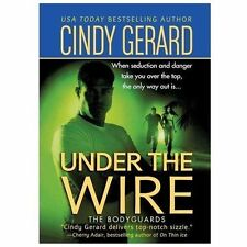 Under the Wire 5 by Cindy Gerard (2006, Paperback)