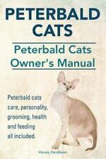 Peterbald Cats. Peterbald Cats Owners Manual. Peterbald Cats Care,.