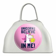 Unicorns Believe in Me Funny Humor White Metal Cowbell Cow Bell Instrument